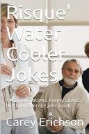 Risque Water Cooler Jokes