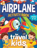 Airplane Activity Book for Kids Ages 4-8
