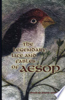 The Legendary Life and Fables of Aesop