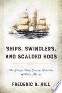 Ships  Swindlers  and Scalded Hogs