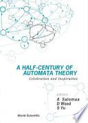 A Half century of Automata Theory