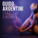Guido Argentini  Shades of a Woman