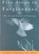 Five Steps to Forgiveness