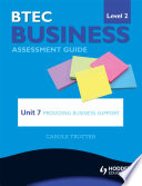 BTEC First Business Level 2 Assessment Guide  Unit 7 Providing Business Support