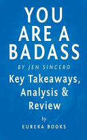 You Are a Badass  by Jen Sincero   Key Takeaways  Analysis and Review