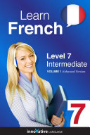 Learn French - Level 7: Intermediate (Enhanced Version)