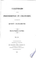 Calendars of the Proceedings in Chancery in the Reign of Queen Elizabeth