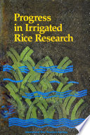 Progress in Irrigated Rice Research Management; Nutrient Management; Water Management; Farming Systems;