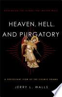 Heaven  Hell  and Purgatory