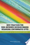 Best Practices For Risk Informed Decision Making Regarding Contaminated Sites