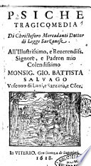Psiche tragicomedia di Christoforo Mercadanti dottor di legge Sarzanese  All illustrissimo      Gio  Battista Saluago