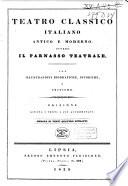 Teatro classico italiano antico e moderno  ovvero  il Parnasso teatrale