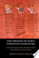 The Origins Of Early Christian Literature