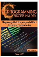 C Programming Success in a Day