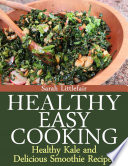 Healthy Easy Cooking  Healthy Kale and Delicious Smoothie Recipes