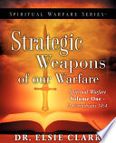 Spiritual Warfare Series Strategic Weapons of Our Warfare