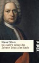 Das wahre Leben des Johann Sebastian Bach