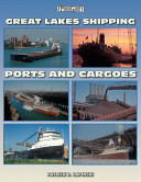 Great Lakes Shipping Ports   Cargoes