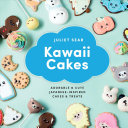 Kawaii Cakes : recipes for cute japanese-inspired cakes, cookies,...