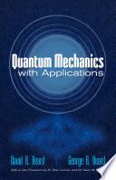 Quantum Mechanics with Applications