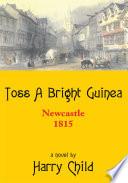 Toss A Bright Guinea