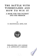 The Battle with Tuberculosis and how to Win it Book PDF