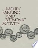Money, Banking, and Economic Activity