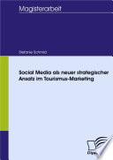 Social Media als neuer strategischer Ansatz im Tourismus-Marketing