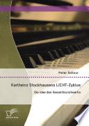 Karlheinz Stockhausens LICHT-Zyklus: Die Idee des Gesamtkunstwerks