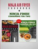 Ninja Air Fryer Cookbook Ninja Foodi Cookbook For Two
