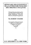 Répertoire bibliographique de la littérature française des origines à nos jours ...
