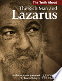The Truth About the Rich Man and Lazarus Lazarus Is One Of Jesus Most Well