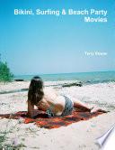Bikini  Surfing   Beach Party Movies