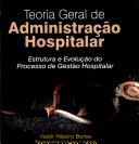 TEORIA GERAL DE ADMINISTRAÇAO HOSPITALAR
