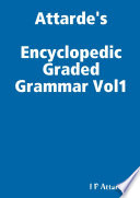 Encyclopedic Graded Grammar Vol 1
