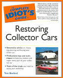 Complete Idiot S Guide To Restoring Collector Cars