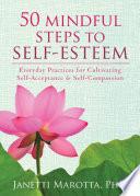 50 Mindful Steps To Self Esteem