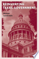 Reinventing Texas Government : texas state agencies and other governmental and private...