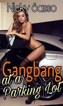 Gangbang at a Parking Lot