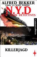 Alfred Bekker schrieb als Henry Rohmer- Killerjagd : N.Y.D. - New York Detectives