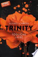 Trinity   T  dliche Liebe