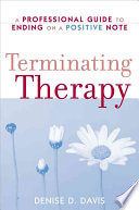 Terminating Therapy In Depth And Practical Approach To Termination Of