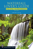 Waterfall Lover s Guide Pacific Northwest
