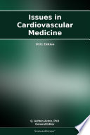 Issues in Cardiovascular Medicine  2011 Edition