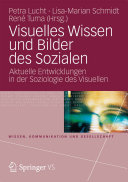 Visuelles Wissen und Bilder des Sozialen