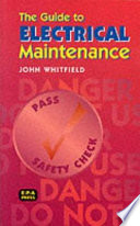The Guide To Electrical Maintenance : ...