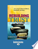 Rebuilding Trust in the Workplace  Seven Steps to Renew Confidence  Commitment  and Energy  Large Print 16pt