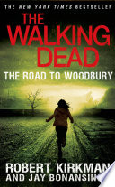 The Walking Dead  The Road to Woodbury