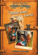 Adventures From The Land Of Stories: The Mother Goose Diaries : mischievous mother goose, a fan...