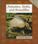 Anteaters  Sloths  and Armadillos